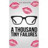 A Thousand Tiny Failures book
