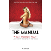 The Manual: What Women Want and How to Give It to Them book