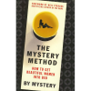 The Mystery Method: How to Get Beautiful Women Into Bed book