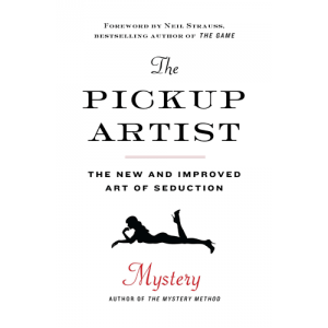 The Pickup Artist: The New and Improved Art of Seduction book