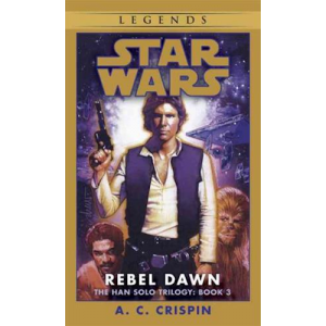 The Han Solo Trilogy: Rebel Dawn