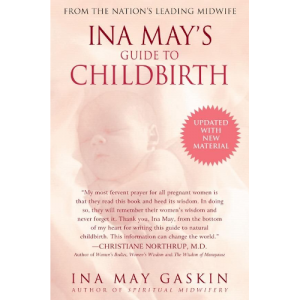 Guide to Childbirth by Ina May