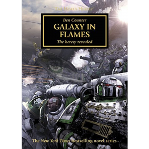 Galaxy In Flames The Heresy Revealed (The Horus Heresy) book