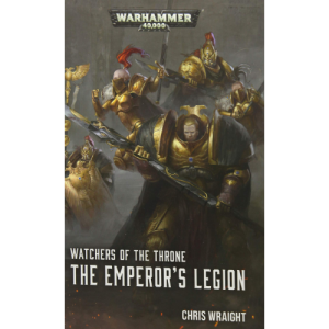 Watchers of the Throne The Emperor's Legion